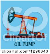 Clipart Of An Oil Pump And Text On Blue Royalty Free Vector Illustration