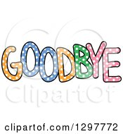 Clipart Of A Colorful Polka Dot Word GOODBYE Royalty Free Vector Illustration by Prawny