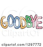 Colorful Polka Dot Word Goodbye