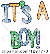 Clipart Of Colorful Polka Dot ITS A BOY Text Royalty Free Vector Illustration