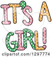 Clipart Of Colorful Polka Dot ITS A GIRL Text Royalty Free Vector Illustration by Prawny