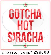 Clipart Of Gotcha Hot Siracha Text With Chili Peppers Royalty Free Vector Illustration