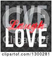 Clipart Of Live Laugh Love Text Over Vintage Floral Royalty Free Vector Illustration