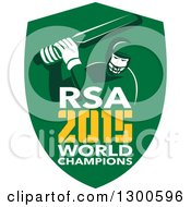 Clipart Of A Retro Cricket Player Batsman In A Green Shield With RSA 2015 World Champions Text Royalty Free Vector Illustration