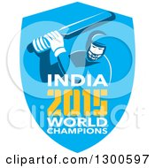 Clipart Of A Retro Cricket Player Batsman In A Blue Shield With India 2015 World Champions Text Royalty Free Vector Illustration