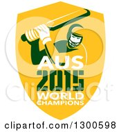 Clipart Of A Cricket Player Batsman In A Yellow Shield With AUS 2015 World Champions Text Royalty Free Vector Illustration