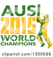 Clipart Of A Retro Cricket Player Batsman With AUS 2015 World Champions Text Royalty Free Vector Illustration
