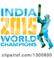 Clipart Of A Retro Cricket Player Batsman With INDIA 2015 World Champions Text Royalty Free Vector Illustration
