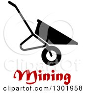Clipart Of A Black Silhouetted Wheelbarrow Over Mining Text Royalty Free Vector Illustration by Vector Tradition SM