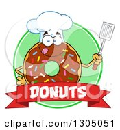 Clipart Of A Cartoon Happy Round Chocolate Sprinkled Donut Chef Character Holding A Spatula Over A Text Banner And Green Circle Royalty Free Vector Illustration by Hit Toon