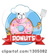 Clipart Of A Cartoon Happy Round Pink Sprinkled Donut Chef Character Holding A Spatula Over A Text Banner And Blue Circle Royalty Free Vector Illustration by Hit Toon