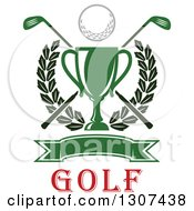 Clipart Of A Green Championship Trophy With A Golf Ball Crossed Clubs Leafy Wreath And Blank Banner Above Text Royalty Free Vector Illustration