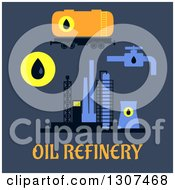 Clipart Of Flat Design Oil Refinery Items With Text On Blue Royalty Free Vector Illustration