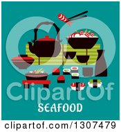 Poster, Art Print Of Flat Design Japanese Seafood With Sashimi And Sushi Rolls Below A Table Set With A Teapot Fresh Salad And Bowl Of Rice And Prawns With One Held In Chopsticks Over Text On Turquoise