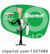 Clipart Of A Cartoon Male Waiter Serving Red Wine Over Green With Gourmet Text Royalty Free Vector Illustration by Vector Tradition SM