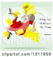 White Woman Slipping And Dropping Papers With If You Fall Ill Always Be There Ground Text