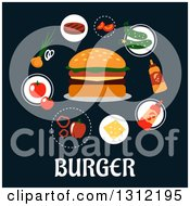 Clipart Of A Flat Design Of A Cheeseburger With Condiments And Ingredients Over Text On Dark Blue Royalty Free Vector Illustration