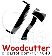 Clipart Of A Black And White Axe And Saw Over Woodcutter Text Royalty Free Vector Illustration by Vector Tradition SM