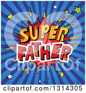 Clipart Of A Dads Day Super Father Comic Burst With Bolts Stars And Grungy Blue Rays Royalty Free Vector Illustration
