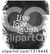 Clipart Of Live Love Laugh Text Over A Black Board With White Grunge Borders Royalty Free Vector Illustration