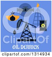 Clipart Of A Flat Design Of An Oil Derrick And Mining Icons Of Mine Head Pipeline Refinery And Barrels Over Text On Blue Royalty Free Vector Illustration
