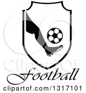 Black And White Soccer Ball Players Foot Kicking A Ball In A Shield Over Text