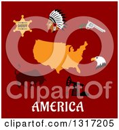 Clipart Of A Flat Design American Map Sheriff Star Indian Chief Revolver Bald Eagle Pump Jack And Bull On Red With Text Royalty Free Vector Illustration by Vector Tradition SM