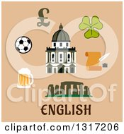 Flat Design Great Britain Historical And Cultural Travel Items Stonehenge St Pauls Cathedral Pound Sterling Sign Football Ball Ale Mug Scroll With Feather And Clover Leaf