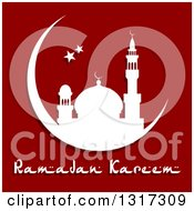 White Silhouetted Mosque In A Crescent Moon With Stars And Ramadan Kareem Text For Muslim Holy Month Over Red