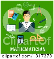 Clipart Of A Flat Design Mathematician Encircled By Formulas Calculator Rulers Compasses Pencil Textbooks Drawing And Geometric Figures Over Text On Green Royalty Free Vector Illustration