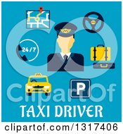 Clipart Of A Flat Design Taxi Driver And Items With Text On Blue Royalty Free Vector Illustration by Vector Tradition SM