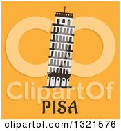 Clipart Of A Flat Design Leaning Tower Of Piza With Text On Orange Royalty Free Vector Illustration
