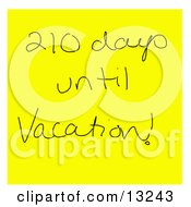 Hand Written Yellow Sticky Note Reading 210 Days Until Vacation Clipart Illustration