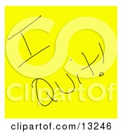 An Employees Resignation Written As I Quit On A Yellow Sticky Note Clipart Illustration by Jamers