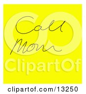Yellow Sticky Note With A Call Mom Reminder Written On It Clipart Illustration by Jamers