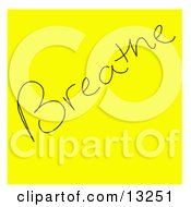 Yellow Sticky Note With A Breathe Reminder Written On It Clipart Illustration by Jamers