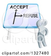 Poster, Art Print Of 3d Silver Man Looking Up At A Big Refuse And Accept Sign