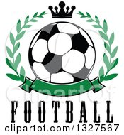 Soccer Ball In A Laurel Wreath With A Crown Over Text And Blank Green Banner