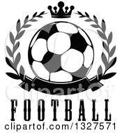 Black And White Soccer Ball In A Laurel Wreath With A Crown Over Text And Blank Banner