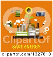 Clipart Of A Flat Design Factory Plant Surrounded By Solar Panel Fluorescent Light Bulb Sunflower Gears Bio Fuel Tanks On Orange Royalty Free Vector Illustration
