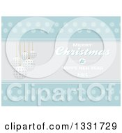 Clipart Of A Merry Christmas And Happy New Year Greeting With Baubles On Blue And White With Snowflakes Royalty Free Vector Illustration by elaineitalia