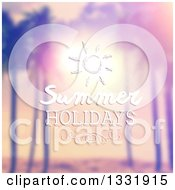 Clipart Of A Retro Lit Tropical Beach Sunset With Palm Trees Blurred With Summer Holidays Text And A Sun Royalty Free Vector Illustration