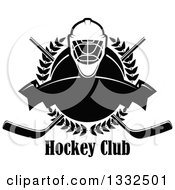 Clipart Of A Black And White Hockey Mask Over A Laurel Wreath Puck Crossed Sticks Text And Blank Banner Royalty Free Vector Illustration