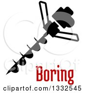 Clipart Of A Drill Auger With A Spiral Bit Over Boring Text Royalty Free Vector Illustration by Vector Tradition SM