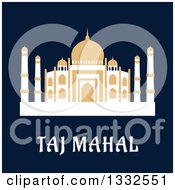 Clipart Of A Flat Design Of Taj Mahal On Navy Blue Royalty Free Vector Illustration