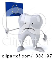 Clipart Of A 3d Unhappy Tooth Character Holding A European Flag Royalty Free Illustration