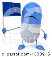 Clipart Of A 3d Unhappy Blue And White Pill Character Holding A European Flag Royalty Free Illustration