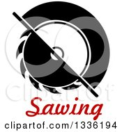 Clipart Of A Circular Saw Over Sawing Text Royalty Free Vector Illustration