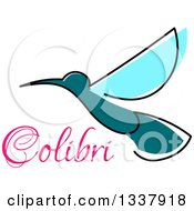 Clipart Of A Sketched Blue And Teal Hummingbird With Pink Colibri Text Royalty Free Vector Illustration