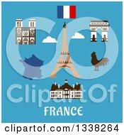 Clipart Of A Flat Design French Travel Items Eiffel Tower Triumphal Arch Notre Dame Cathedral Map Flag And Gallic Rooster Over Text On Blue Royalty Free Vector Illustration
